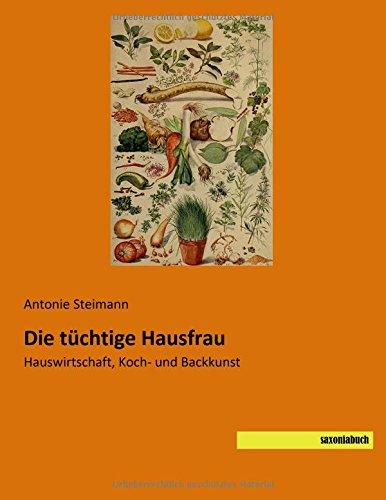 Die tüchtige Hausfrau: Antonie Steimann