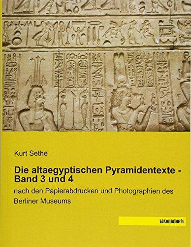 Die altaegyptischen Pyramidentexte - Band 3 und: Kurt Sethe
