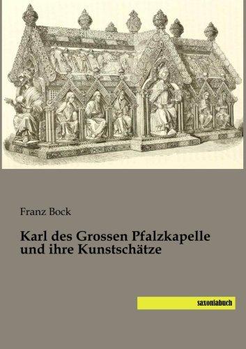 Karl des Grossen Pfalzkapelle und ihre Kunstschätze (Paperback)
