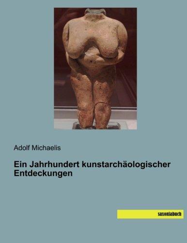 9783957702524: Ein Jahrhundert kunstarchäologischer Entdeckungen