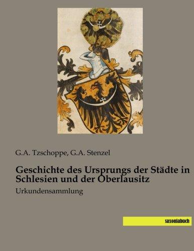9783957703224: Geschichte des Ursprungs der Staedte in Schlesien und der Oberlausitz: Urkundensammlung