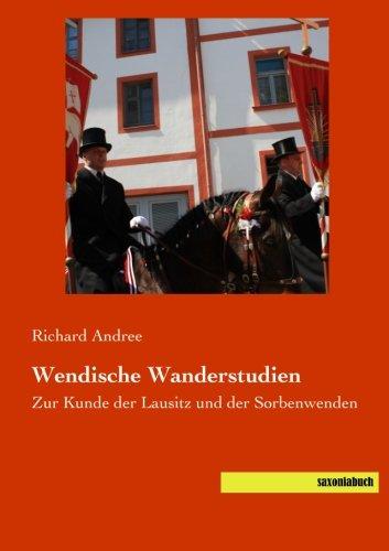 9783957704054: Wendische Wanderstudien: Zur Kunde der Lausitz und der Sorbenwenden (German Edition)