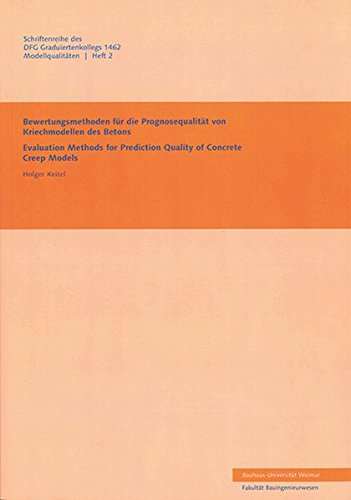 9783957730343: Bewertungsmethoden f�r die Prognosequalit�t von Kriechmodellen des Betons: Evaluation Methods for Prediction Quality of Concrete Models