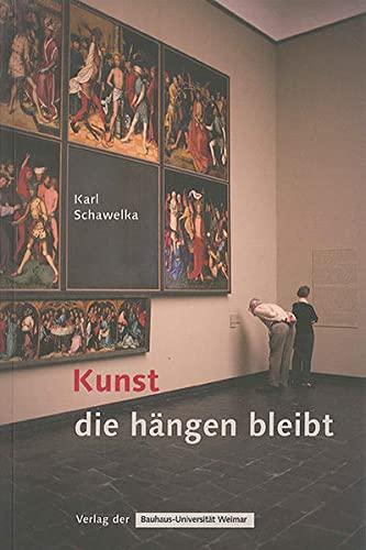 Kunst, die hangen bleibt: Karl Schawelka
