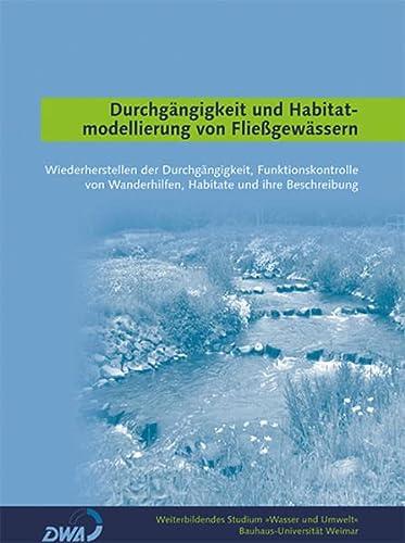 Durchgängigkeit und Habitatmodellierung von Fließgewässern: Weiterbild. Studium ...