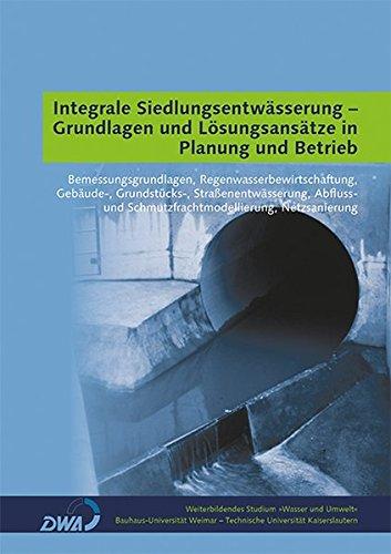 Integrale Siedlungsentwässerung - Grundlagen und Lösungsansätze in Planung und ...