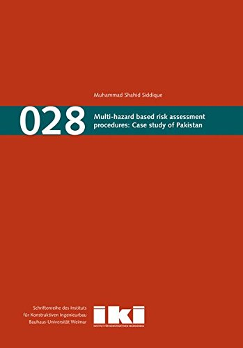 Multi-hazard based risk assessment procedures: Case study of Pakistan: Muhammad Shahid Siddique