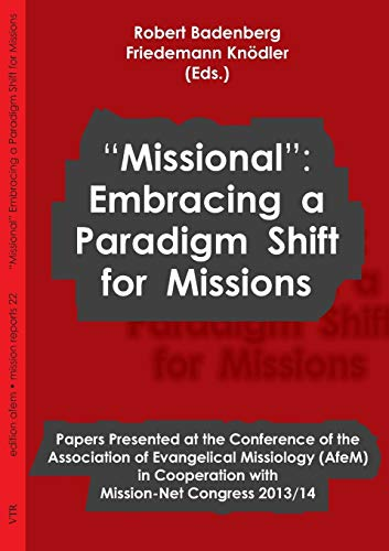 "Missional"": Embracing a Paradigm Shift for Missions: Badenberg, Robert"