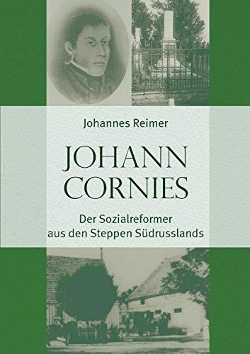9783957760364: Johann Cornies: Der Sozialreformer aus den Steppen Südrusslands