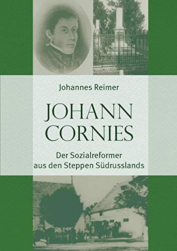 Johann Cornies: Der Sozialreformer Aus Den Steppen: Reimer, Johannes