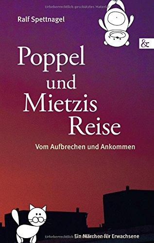 9783957800374: Poppel und Mietzis Reise: Vom Aufbrechen und Ankommen. Ein Märchen für Erwachsene
