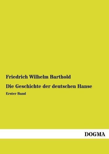 9783957820570: Die Geschichte der deutschen Hanse: Erster Band
