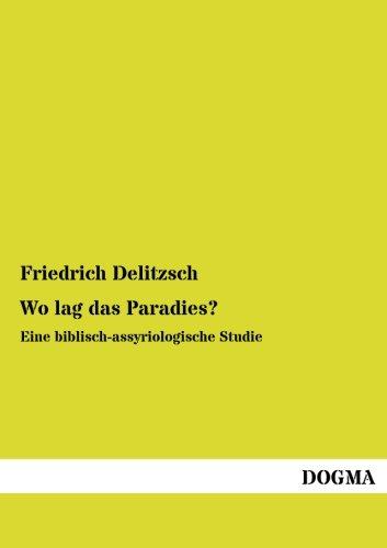 9783957821317: Wo lag das Paradies?: Eine biblisch-assyriologische Studie (German Edition)