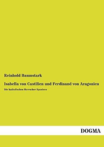 9783957822949: Isabella von Castilien und Ferdinand von Aragonien: Die katholischen Herrscher Spaniens