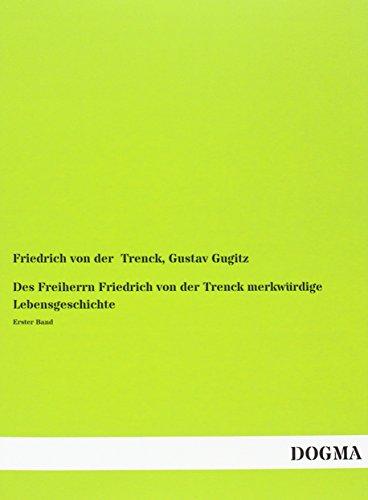9783957823366: Des Freiherrn Friedrich von der Trenck merkwürdige Lebensgeschichte: Erster Band