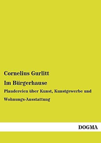 9783957824332: Im Bürgerhause: Plaudereien über Kunst, Kunstgewerbe und Wohnungs-Ausstattung