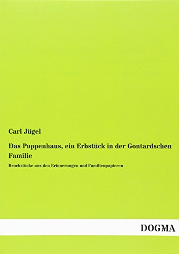 Das Puppenhaus, ein Erbstück in der Gontardschen: Carl Jügel