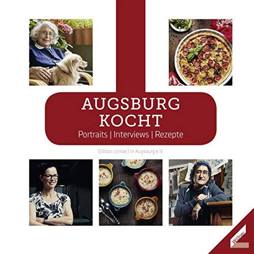9783957860965: Augsburg kocht: Portraits / Interviews / Rezepte