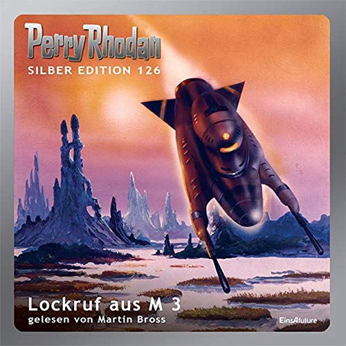 9783957950000: Perry Rhodan Silber Edition 126 - Lockruf aus M3