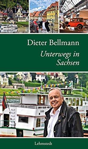 Dieter Bellmann Unterwegs in Sachsen: Bellmann, Dieter, Steinbrecher,
