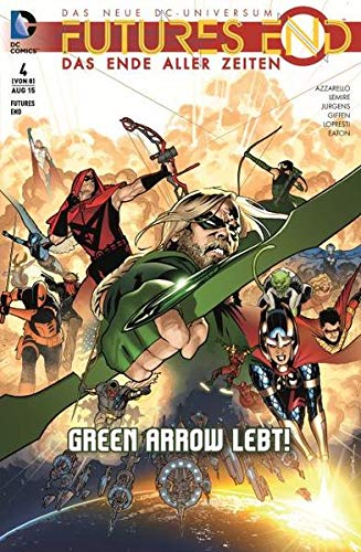 9783957984746: Futures End - Das Ende aller Zeiten 04: Green Arrow lebt!