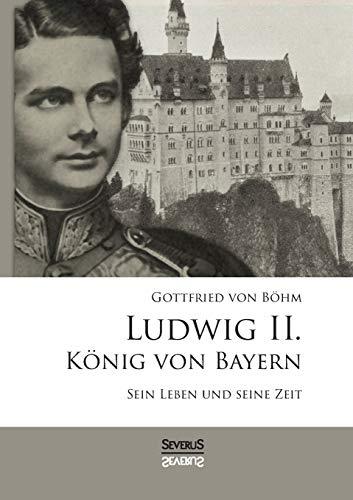 9783958010062: Ludwig II. König von Bayern
