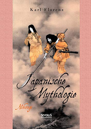 9783958010130: Japanische Mythologie: Nihongi