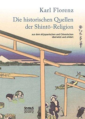 Die historischen Quellen der Shinto-Religion: Karl Florenz