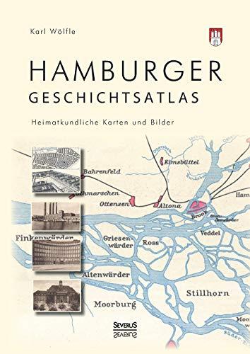 9783958010406: Hamburger Geschichtsatlas: Heimatkundliche Karten und Bilder
