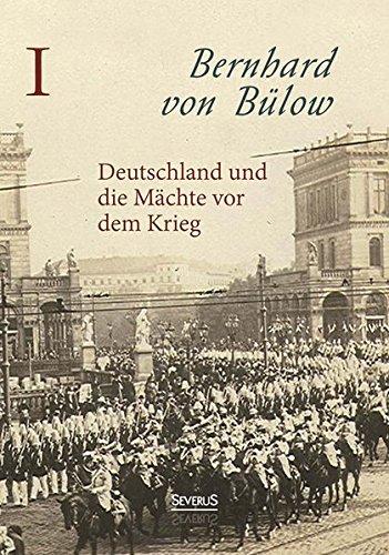 9783958010826: Deutschland und die Mächte vor dem Krieg
