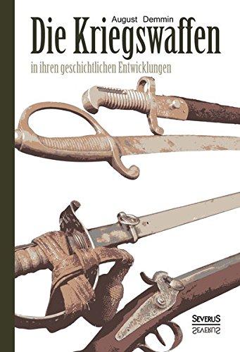 9783958011366: Die Kriegswaffen in ihren geschichtlichen Entwicklungen