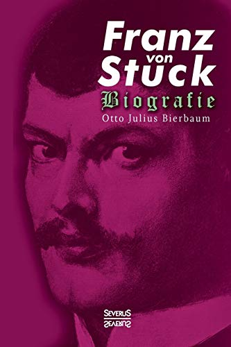 9783958011984: Franz Stuck. Biografie (German Edition)
