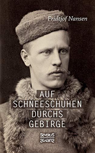 9783958012141: Auf Schneeschuhen Ubers Gebirge (German Edition)