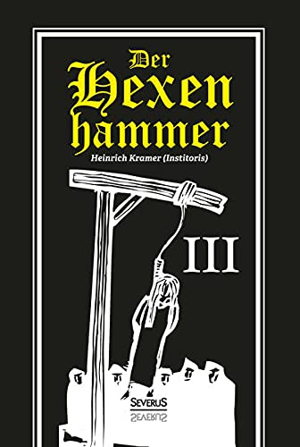 9783958012370: Der Hexenhammer: Malleus Maleficarum. Dritter Teil