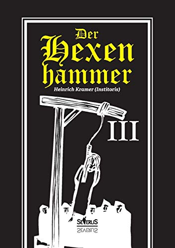 9783958012387: Der Hexenhammer: Malleus Maleficarum. Dritter Teil