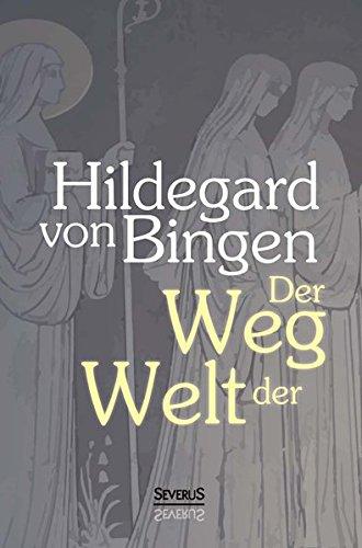 9783958012394: Der Weg der Welt: Visionen der Hildegard von Bingen