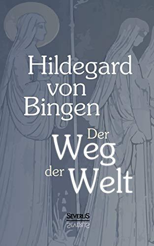 9783958012400: Der Weg der Welt: Visionen der Hildegard von Bingen