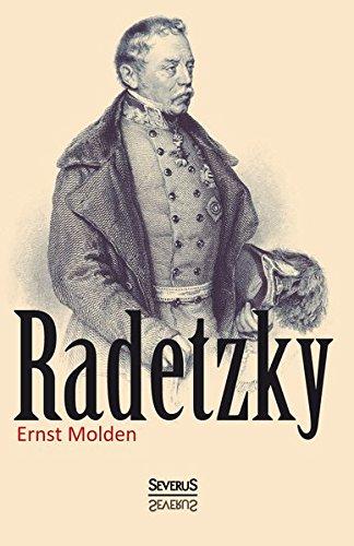 9783958013025: Radetzky: Sein Leben und sein Wirken