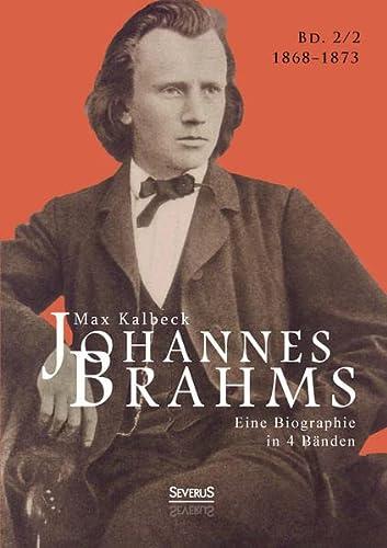 Johannes Brahms. Eine Biographie in vier Bänden. Band 2: Max Kalbeck
