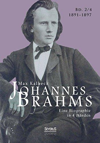 Johannes Brahms. Eine Biographie in vier Bänden. Band 4: Max Kalbeck