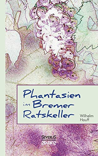 9783958013858: Phantasien im Bremer Ratskeller