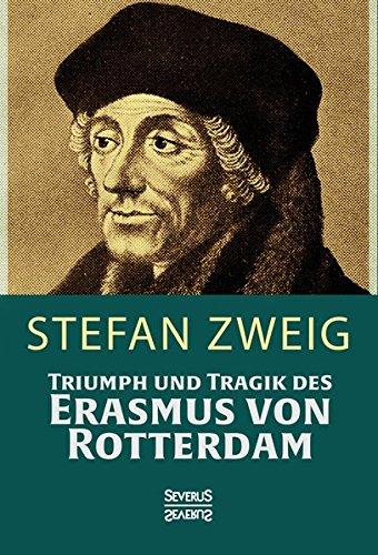 9783958014114: Triumph und Tragik des Erasmus von Rotterdamm