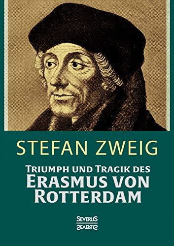9783958014121: Triumph und Tragik des Erasmus von Rotterdamm