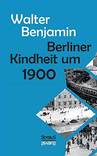 9783958014763: Berliner Kindheit um Neunzehnhundert
