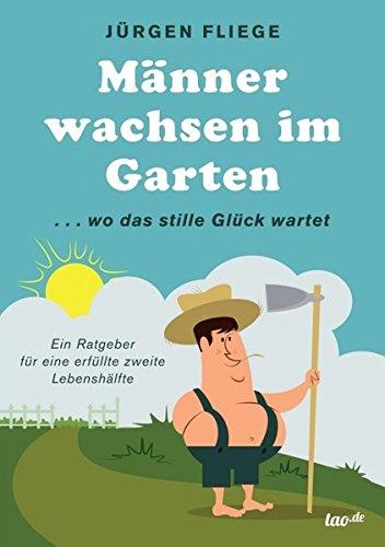 Männer wachsen im Garten: Fliege, Jürgen