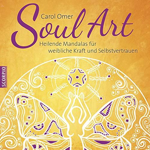 9783958030367: Soul Art: Heilende Mandalas für weibliche Kraft und Selbstvertrauen