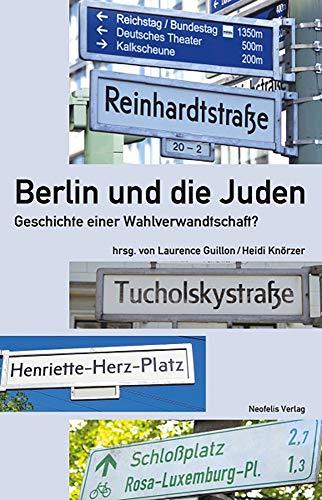 9783958080096: Berlin und die Juden: Geschichte einer Wahlverwandtschaft? (Juedische Kulturgeschichte in der Moderne)