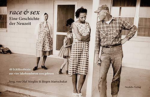 race & sex: Eine Geschichte der Neuzeit: Felix Axster; Johnny