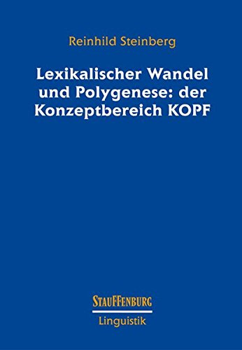 Lexikalischer Wandel und Polygenese: der Konzeptbereich KOPF: Reinhild Steinberg