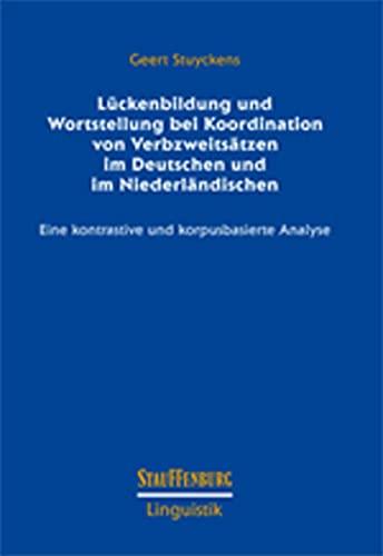 9783958095038: Lückenbildung und Wortstellung bei Verbzweitsätzen im Deutschen und im Niederländischen: Eine kontrastive und korpusbasierte Analyse